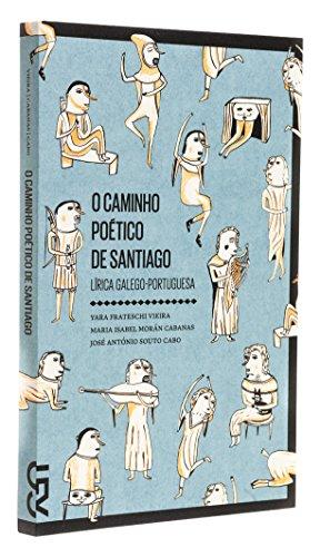 O caminho poético de Santiago, livro de José António Souto Cabo, Maria Isabel Morán, Yara Frateschi Vieira (orgs.)