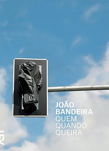 Quem quando queira, livro de João Bandeira