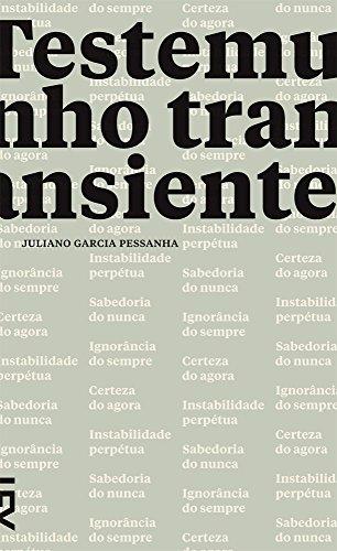 Testemunho transiente, livro de Juliano Garcia Pessanha