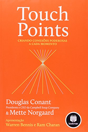 Touch Points: Criando Conexões Poderosas a Cada Momento, livro de Douglas Conant | Mette Norgaard