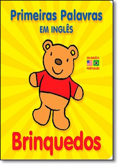 Brinquedos - Série Primeiras Palavras em Inglês, livro de Editora Vale das Letras