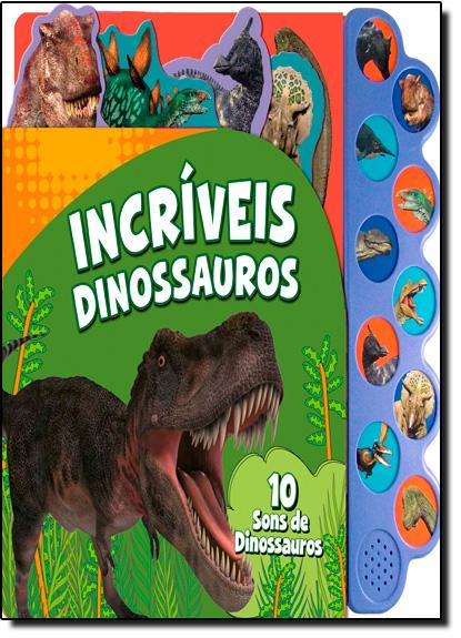 Incríveis Dinossauros - Coleção Animais Barulhentos, livro de Vale das Letras
