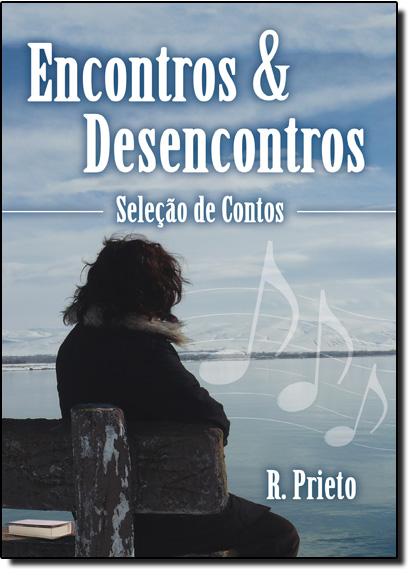 Encontros & Desencontros - Seleção de Contos, livro de R. Prieto