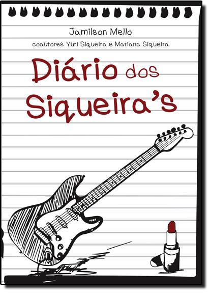 Diário dos Siqueiras, livro de Jamilson Mello