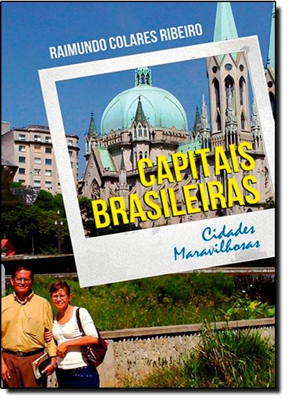Capitais Brasileiras: Cidades Maravilhosas, livro de Raimundo Colares Ribeiro