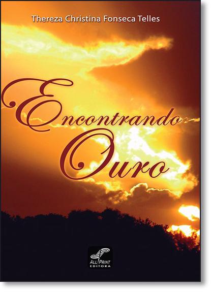 Encontrando Ouro, livro de Thereza Christina Fonseca Telles