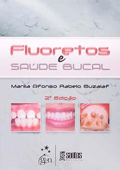 Fluoretos e saúde bucal - 2ª edição, livro de Marília Afonso Rabelo Buzalaf