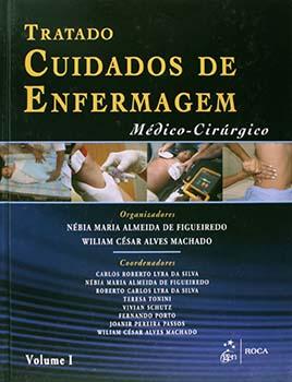 Tratado de cuidados de enfermagem - Médico-cirúrgico, livro de Nébia Maria Almeida de Figueiredo, William César Alves Machado