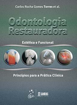 Odontologia restauradora - Estética e funcional - Princípios para a prática clínica, livro de Carlos Rocha Gomes Torres