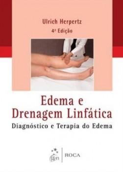 Edema e drenagem linfática - Diagnóstico e terapia do edema - 4ª edição, livro de Ulrich Herpertz