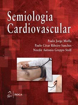 Semiologia cardiovascular, livro de Paulo Jorge Moffa, Paulo César Ribeiro Sanches, Noedir Antonio Groppo Stolf