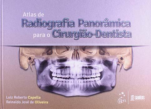Atlas de radiografia panorâmica para o cirurgião-dentista, livro de Luiz Roberto Capella, Reinaldo José de Oliveira