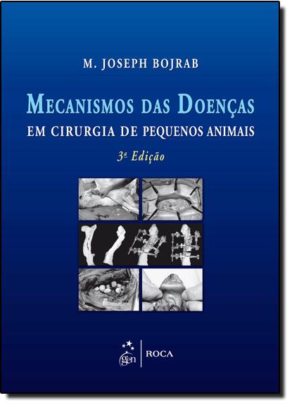 Mecanismos da Doença em Cirurgia de Pequenos Animais, livro de M. Joseph Bojrab