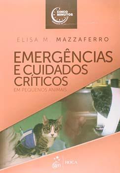 Emergências e cuidados críticos em pequenos animais, livro de Elisa M. Mazzaferro