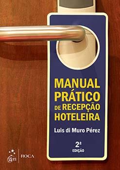 Manual prático de recepção hoteleira - 2ª edição, livro de Luis di Muro Pérez