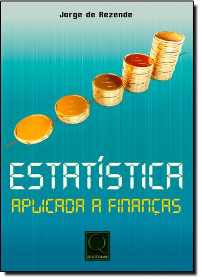 Estatística Aplicada a Finanças, livro de Jorge de Rezende