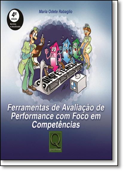 Ferramentas de Avaliação de Performance Com Foco em Competências, livro de Maria Odete Rabaglio