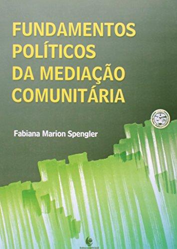 Fundamentos Políticos da Mediação Comunitária, livro de Fabiana Marion Spengler