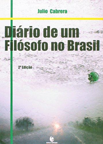 Diário de um Filófoso no Brasil 2ª Edição, livro de Julio Cabrera