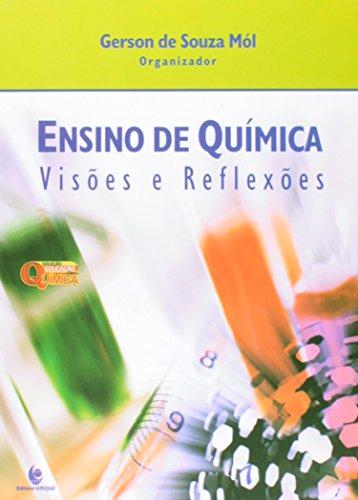 Ensino de Química: Visões e Reflexôes, livro de Gerson de Souza Mól Organizador