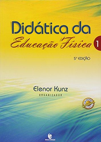 Didática da Educação Física - Vol.1, livro de Elenor Kunz
