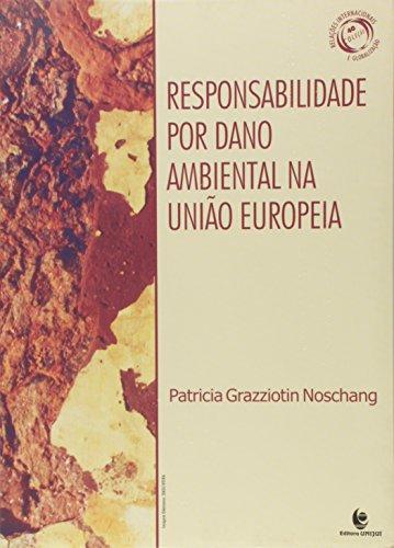 Responsabilidade por Dano Ambiental na União Européia, livro de Patricia Grazziotin Noschang