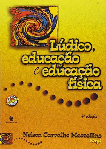 Lúdico, Educação e Educação Física - 4ª edição, livro de Nelson Carvalho Marcellino - Organizador