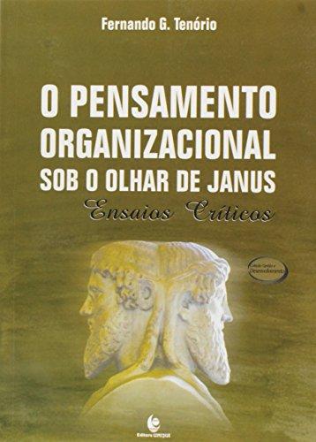 O Pensamento Organizacional sob o olhar de Janus: Ensaios Críticos, livro de Fernando G. Tenório