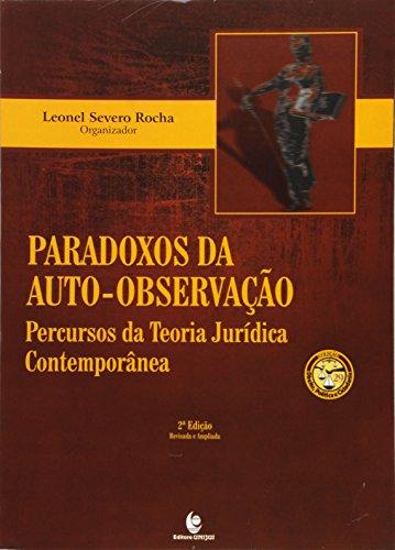 Paradoxos da Auto-observação: Percursos da Teoria Jurídica Contemporânea, livro de Leonel Severo Rocha