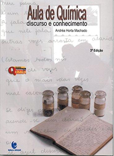 Aula de Química: Discurso e Conhecimento 3ª edição, livro de Andréa Horta Machado