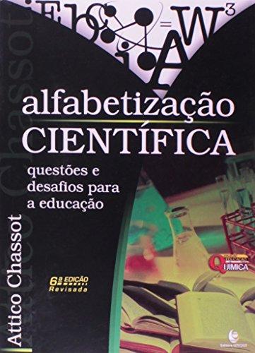 Alfabetização Científica – Questões e Desafios para a Educação - 6ª Ed. Revisada e Ampliada, livro de Attico Chassot