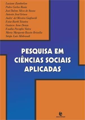 Pesquisa em Ciências Sociáis e Aplicadas, livro de Luciano Zamberlan et_al