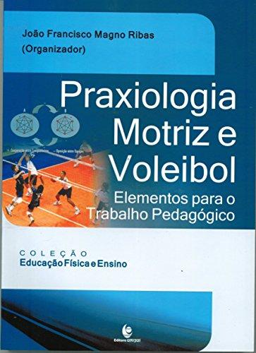 Praxiologia Motriz e Voleibol, livro de João Francisco Magno Ribas