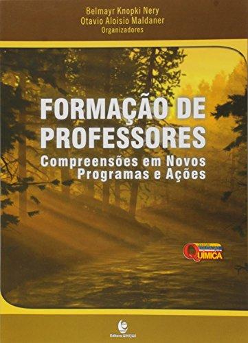 Formação de Professores: Compreensões em Novos Programas de Ações, livro de Belmayr Knopki Nery