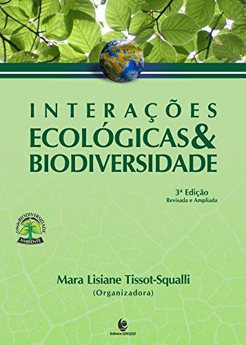 Interações Ecológicas & Biodiversidade 3ª Edição Revisada e Ampliada, livro de Mara Lisiane Tissot-Squalli (Org.)