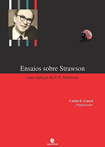 Ensaios Sobre Strawson com réplicas de P.F. Strawson , livro de Carlos E. Caorsi (Organizador) tradução de Itamar Luís Gelain e Jaimir Conte