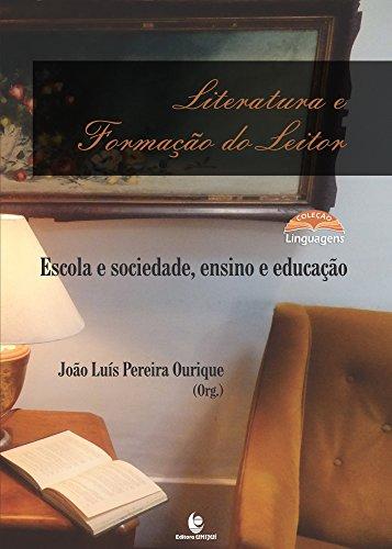 Literatura e Formação do Leitor: Escola e Sociedade, Ensino e Educação - Coleção Linguagens, livro de João Luís Pereira Ourique