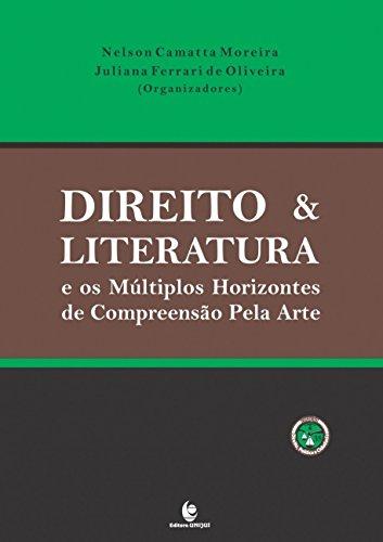Direito & Literatura e os Múltiplos Horizontes de Compreensão Pela Arte, livro de Nelson Camatta Moreira