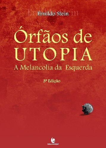 Órfãos de Utopia: A melancolia da esquerda, livro de Ernildo Stein