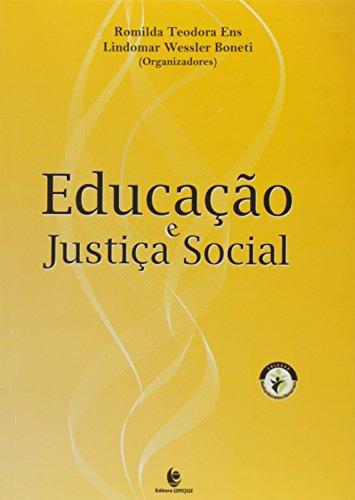 Educação e Justiça Social, livro de Romilda Teodora Ens; Lindomar Wessler Boneti (Organizadores)
