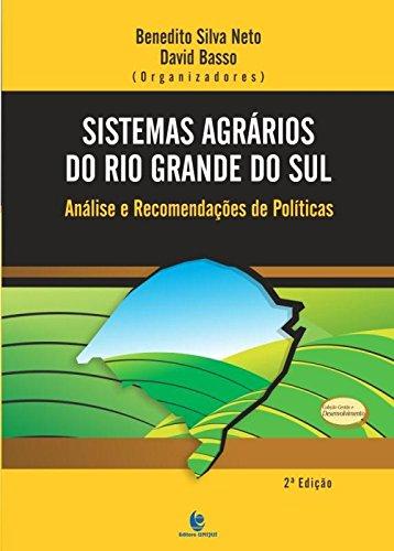 Sistemas Agrários do Rio Grande do Sul: Análise e Recomendações de Política, livro de Benedito Silva Neto