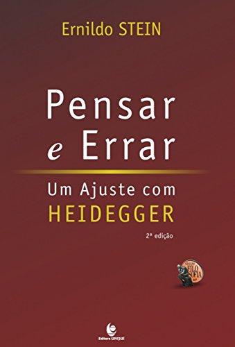 Pensar e Errar: um ajuste com Heidegger - 2ª Ed., livro de Ernildo Stein