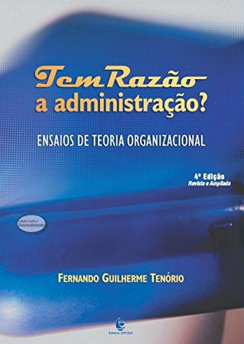 Tem Razão a Administração?: Ensaios de Teoria Organizacional - Coleção Gestão e Desenvolvimento, livro de Fernando Guilherme Tenório