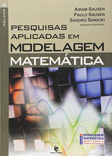 Pesquisas Aplicadas em Modelagem Matemática - Vol.4, livro de Airam Sausen