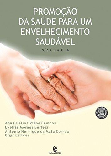Promoção da Saúde Para um Envelhecimento Saudável - Vol.4, livro de Evelise Moraes Berlezi, Antonio Henrique da Mata Correa
