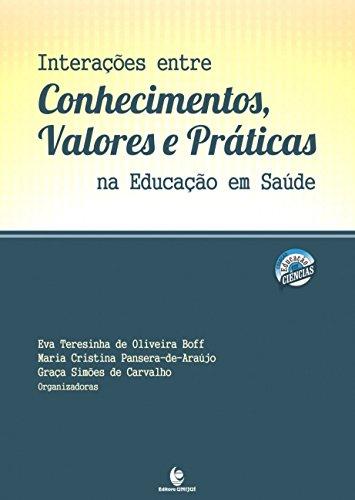 Interações Entre Conhecimentos Valores e Práticas na Educação em Saúde, livro de