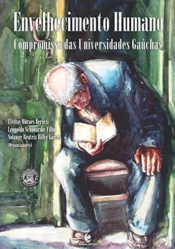Envelhecimento Humano: Compromisso das Universidades Gaúchas, livro de