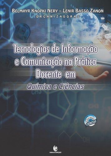 Tecnologias de Informação e Comunicação na Prática Docente em Química e Ciências - Coleção Educação , livro de Belmayr Knopki Nery
