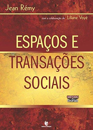 Espaços e Transações Sociais - Coleção Método e Teorias, livro de Jean Rémy