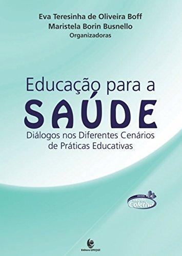 Educação Para a Saúde: Diálogos Nos Diferentes Cenários de Praticas Educativas - Col. Saúde Coletiva, livro de Eva Teresinha de Boff